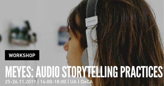 Workshop | MEYES: Audio Storytelling Practices