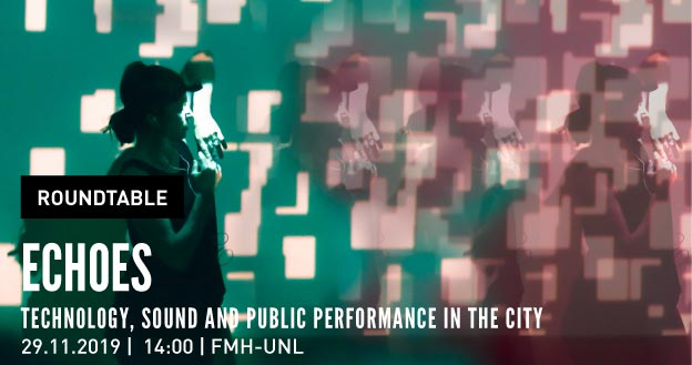 Roundtable | Echoes: Technology, Sound and Public Performance in the City