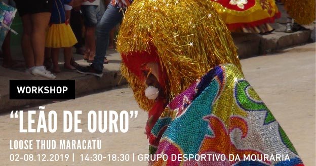 "Workshop | Loose Thud Maracatu ""Leão de Ouro"""