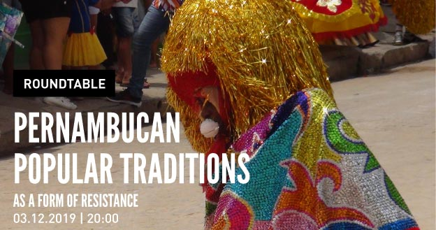 Roundtable | Pernambucan popular traditions as a form of resistance