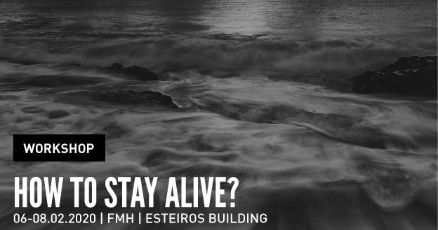 Workshop | How to Stay Alive?