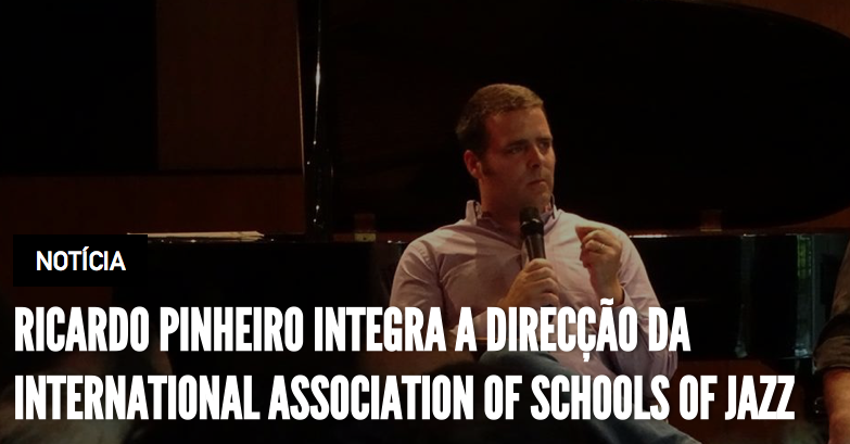Ricardo Pinheiro integra a Direcção da International Association of Schools of Jazz