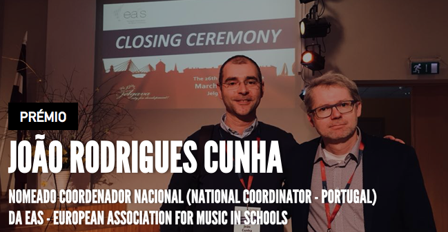 João Cristiano Rodrigues Cunha nomeado Coordenador Nacional (National Coordinator - Portugal) da EAS -  European Association for Music in Schools